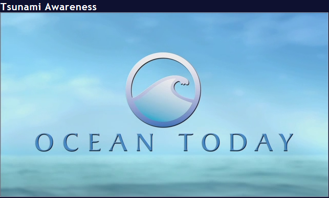 CLICK TO PLAY THE TSUNAMI AWARENESS VIDEO