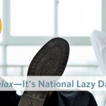 RELAX: It's National Lazy Day!